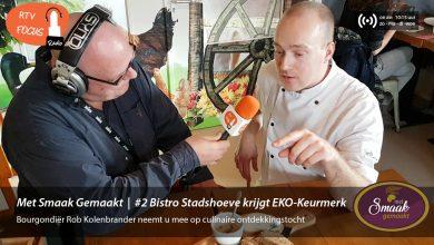 Photo of Radio – Met Smaak Gemaakt #2 Bistro De Stadshoeve krijgt EKO-keurmerk