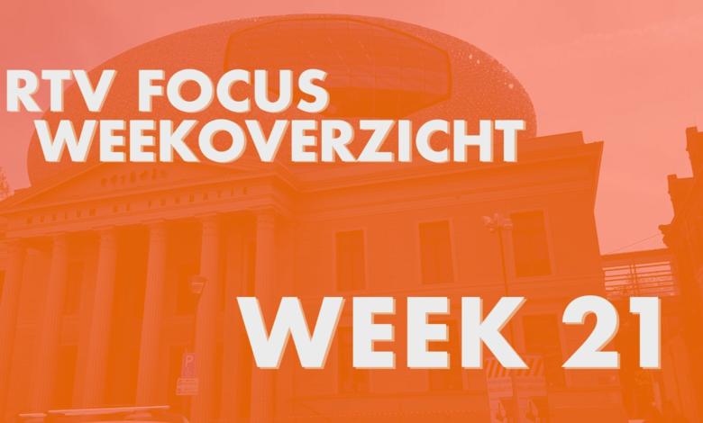 Photo of Weekoverzicht RTV Focus – Week 21