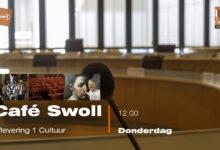 Photo of Café Swoll – #1 Cultuur – LIVE Uitzending TV / Radio 12.00 uur